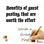 Benefits of Guest posting that are worth the efforts