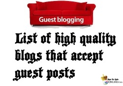List of Super High Quality Blogs that accept guest posts for different niches